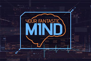 'Your Fantastic Mind' television series airing in cities across the U.S.